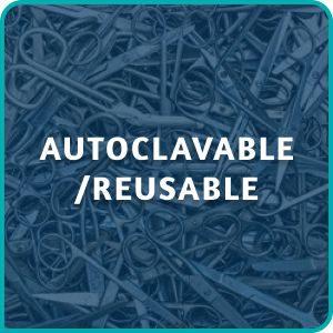 AUTOCLAVABLE/REUSABLE